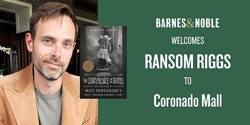 Meet Ransom Riggs for THE CONFERENCE OF THE BIRDS at B&N - Albuquerque, NM!