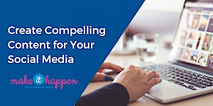 Create Compelling Content for Your Social Media