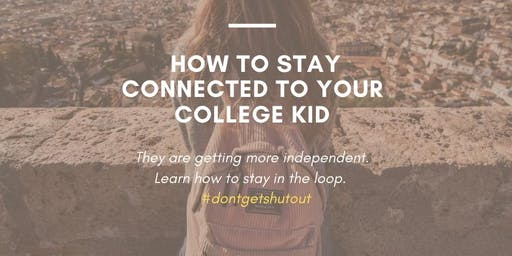 Grown & Flown: How to Stay Connected to Your College Kid