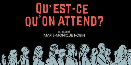 """Ciné-débat : """"Qu'est-ce qu'on attend"""" de Marie-Monique Robin billets"""