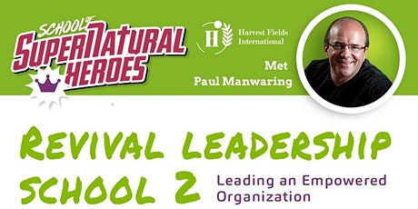Revival leadership school  2: Leading an Empowered Organization tickets