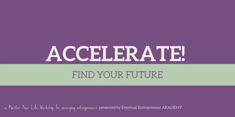 Accelerate! Find Your Future & Play Bigger tickets
