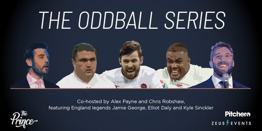 Oddball Series Hosted by  Payne & Robshaw Featuring  Sincks, Daly & George!