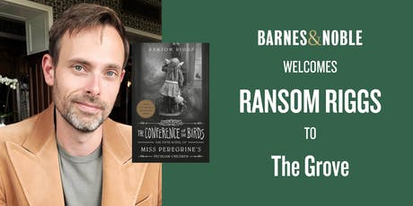 Meet Ransom Riggs for THE CONFERENCE OF THE BIRDS at B&N - The Grove! tickets