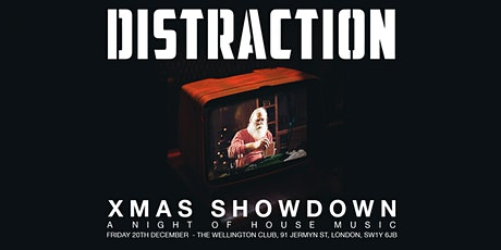 DISTRACTION -  XMAS SHOWDOWN tickets