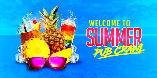 WELCOME TO SUMMER PUB CRAWL