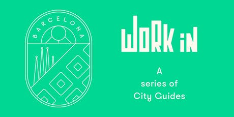 Work In: A series of city guides - Launch Event entradas