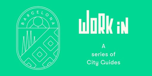 Work In: A series of city guides - Launch Event