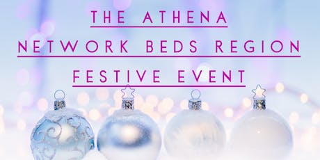 The Athena Network Bedfordshire Festive Event tickets