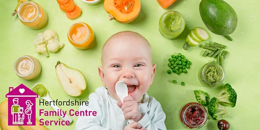 Introduction to Solid Foods - Hertford Selections Family Centre - 13/03/2020 - 13.30-15.00