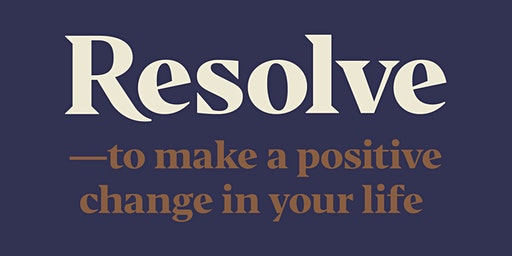 RESOLVE 4 week course enacting positive change in your life