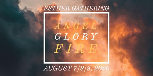 Esther Gathering 2020 Angel Glory Fire Conference