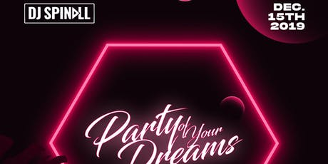 DJ Spinall Party of your dreams tickets