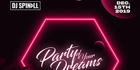 DJ Spinall - Party Of Your Dreams tickets