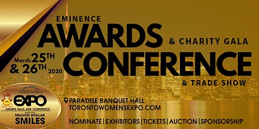 10th Toronto Women's Expo Awards & Charity Gala, Conference & Trade Show