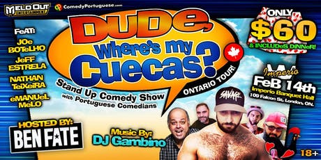 Dude Where's My Cuecas -Live In London tickets