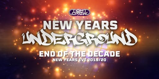"New Years Underground ""End of a Decade"""