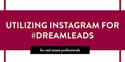 Utilizing Instagram for #DREAMLEADS