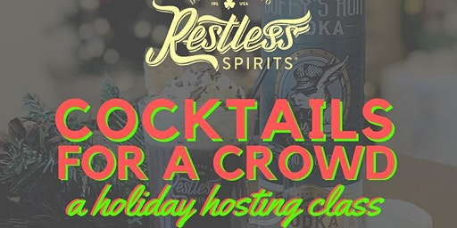 Cocktails For A Crowd: a Holiday Hosting Class
