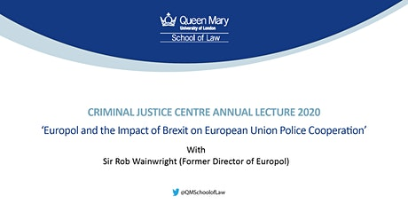 Criminal Justice Centre Annual Lecture 2020 with Sir Rob Wainwright  tickets