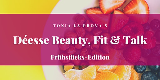 Déesse Beauty, Fit & Talk - Frühstücks-Edition