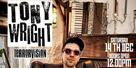 Tony Wright (Terrorvision) headlining The Pub Christmas Party- Free Entry tickets