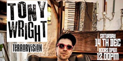 Tony Wright (Terrorvision) headlining The Pub Christmas Party- Free Entry