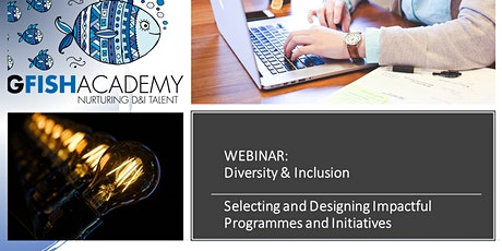 D&I WEBINAR: Selecting and Designing Impactful Programmes and Initiatives tickets