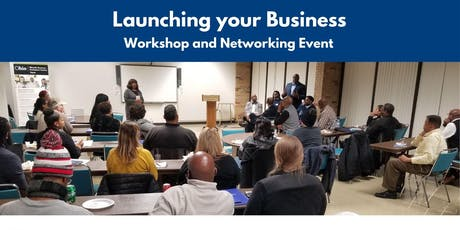 Launching your Business: Workshop and Networking Event tickets