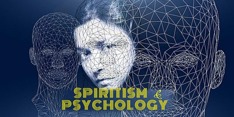 SPIRITISM & PSYCHOLOGY - WHAT IS THE CONNEXION? tickets