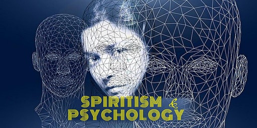 SPIRITISM & PSYCHOLOGY - WHAT IS THE CONNEXION?