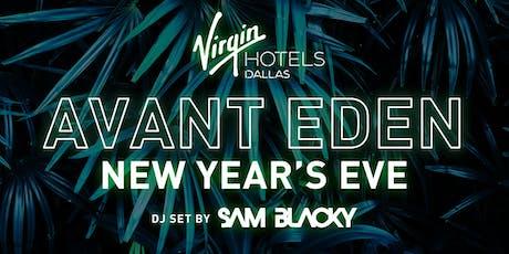 Avant Eden: NYE at Virgin Hotels Dallas tickets
