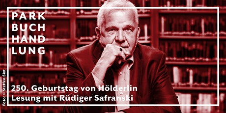 Lesung mit Rüdiger Safranski zum 250. Geburtstag Hölderlins Tickets