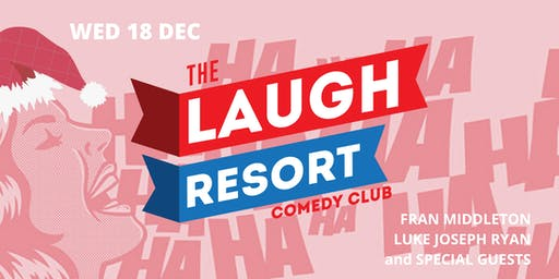 The Laugh Resort Comedy Club December 2019
