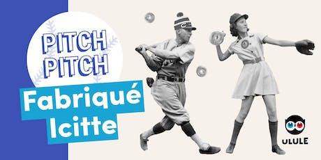 Pitch Pitch Fabriqué Icitte - Montréal tickets