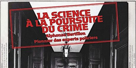 """Expo """"La Science  à la Poursuite du Crime"""" et Archives Nationales tickets"""