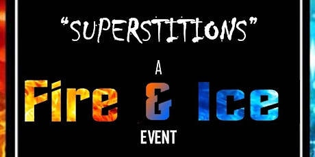 Supertitions... A Fire and Ice Event tickets