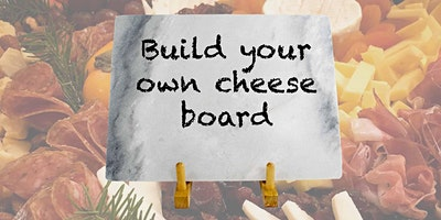 Build Your Own Cheese Board