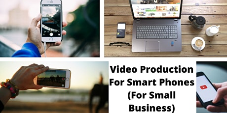 Video Production for Smart Phones tickets