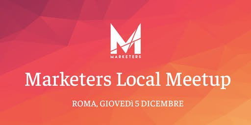 Marketers Meetup Roma | 05.12.19