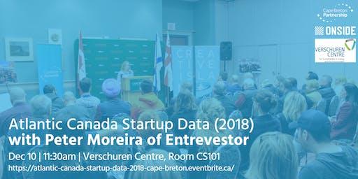 Atlantic Canada Startup Data (2018) with Peter Moreira of Entrevestor