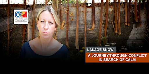 Lalage Snow - A Journey Through Conflict in Search of Calm