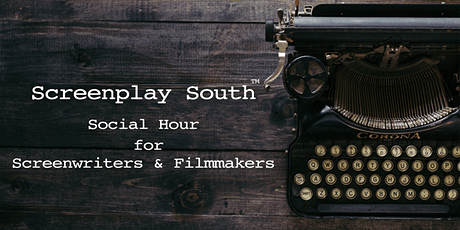 Screenplay South - Social Hour for Screenwriters & Filmmakers tickets
