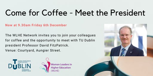 Come for Coffee - Women Leaders in Higher Education event Dec 6th 9.30am