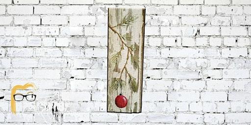Christmas Ornament on Wood Painting - Lauren's Art Club