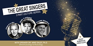 Speaker Series presents ... The Great Singers, 3 Part...