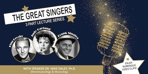 Speaker Series presents ... The Great Singers, 3 Part Lecture Series