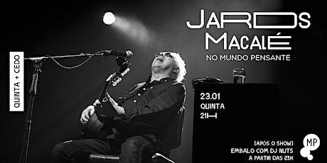 23/01 - QUINTA + CEDO | JARDS MACALÉ NO MUNDO PENSANTE ingressos