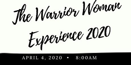 """The 3rd Annual Warrior Woman Experience 2020 """"Worth the fight"""" tickets"""