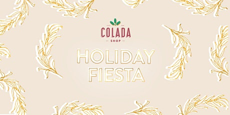 A Colada Shop Holiday Fiesta tickets